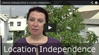 Video : Location Independence: what's that about?