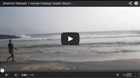Video : 1 minute holiday : Back on Hawah Beach