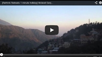 Video : 1 minute holiday : Mcleod Ganj and the foothills of the Himalayas