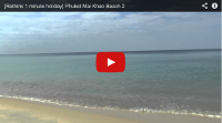 Video: 1 minute holiday: Mai Khao Beach, Phuket  (again – but it IS very lovely)